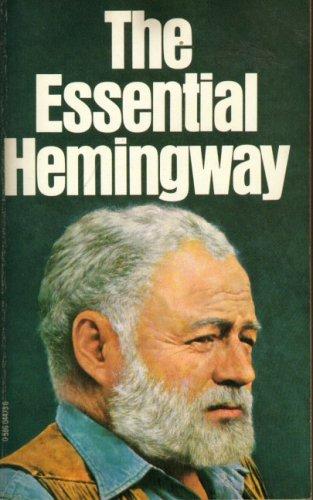 The Essential Hemingway: ERNEST HEMINGWAY