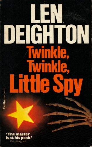 Twinkle, Twinkle, Little Spy: Deighton, Len