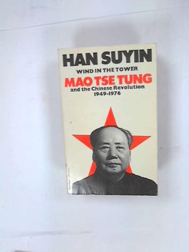 9780586045053: Wind in the tower: Mao Tsetung and the Chinese Revolution, 1949-1976