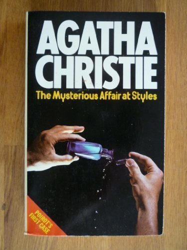 The Mysterious Affair at Styles : The First Poirot Case