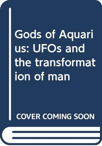 9780586045381: Gods of Aquarius: UFOs and the transformation of man