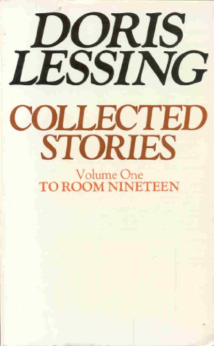 9780586045954: Collected Stories: To Room Nineteen v. 1 (Collected stories of Doris Lessing)