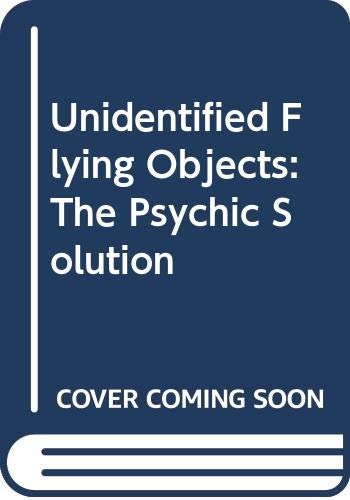 9780586046531: Unidentified Flying Objects: The Psychic Solution