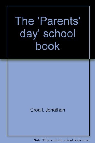The Parents' day school book (0586046739) by Jonathan Croall