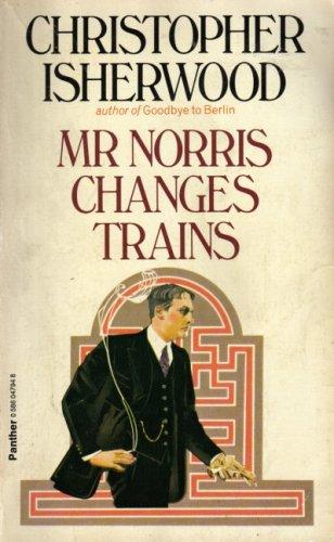 Mr. Norris Changes Trains: Christopher Isherwood