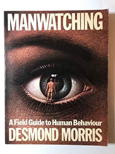 9780586048870: Manwatching: Field Guide to Human Behaviour