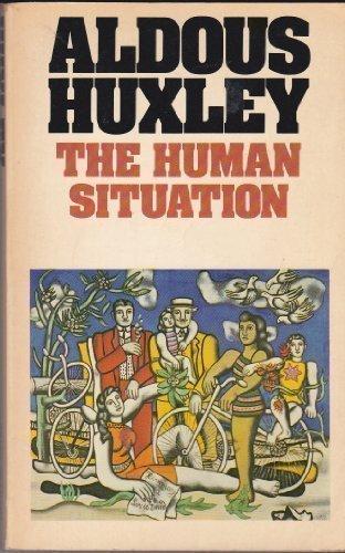 9780586049150: The Human Situation: The Lectures Given at Santa Barbara (Flamingo modern classics)