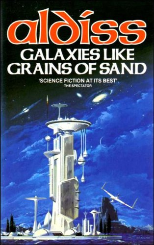 Galaxies Like Grains of Sand: Aldiss, Brian