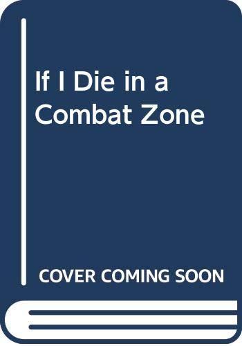 9780586050828: If I Die in a Combat Zone