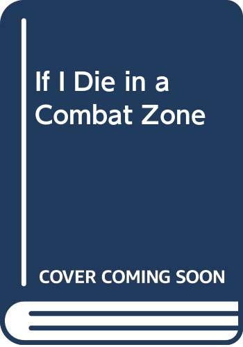 9780586050828: If I Die in a Combat Zone