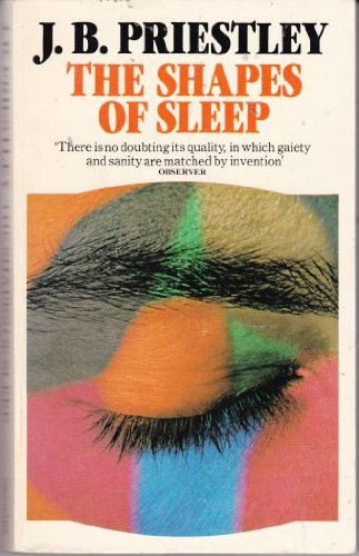 Shapes of Sleep: Priestley, J. B.