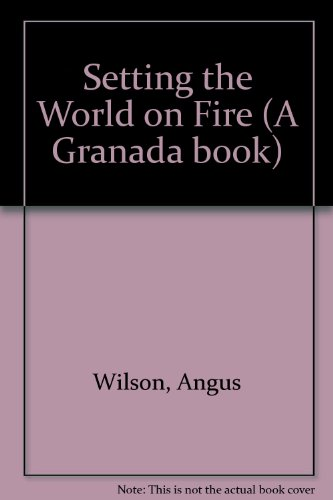 9780586053393: Setting the World on Fire (A Granada book)
