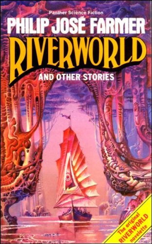 Riverworld and Other Stories: Farmer, Philip José
