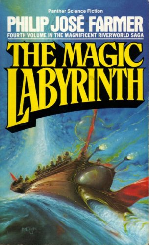 The Magic Labyrinth (The Riverworld series): Philip Jose Farmer
