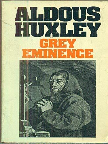 Grey Eminence: Aldous Huxley