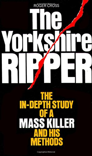 9780586055267: The Yorkshire Ripper: The In-depth Study of a Mass Killer and his Methods