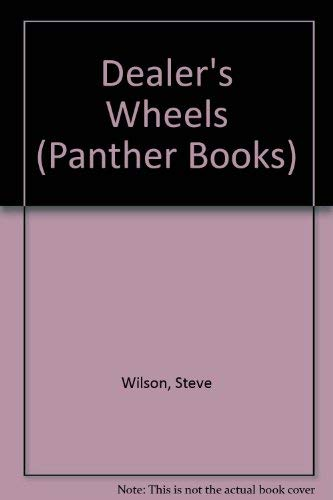 Dealer's Wheels (Panther Books) (0586055479) by Steve Wilson