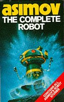 9780586057247: The Complete Robot (Robot Series)