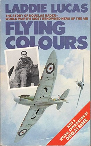 9780586057681: Flying Colours: The Epic Story of Douglas Bader