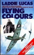 Flying Colours : The Epic Story of Douglas Bader
