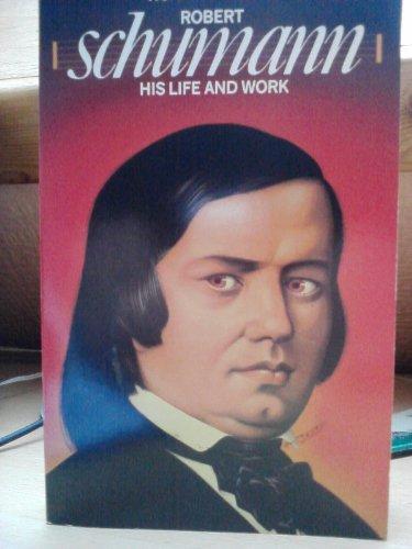 9780586058831: Robert Schumann: His Life and Work