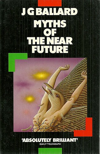 Myths of the Near Future (Panther Books): Ballard, J. G.