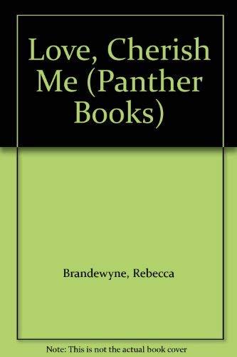 9780586059715: Love, Cherish Me (Panther Books)