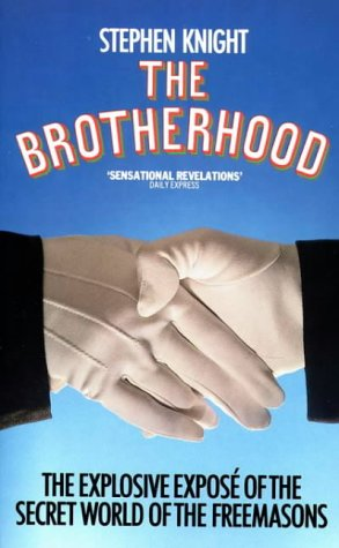 9780586059838: The Brotherhood: The Explosive Expose of the Secret World of the Freemasons