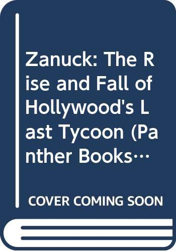 9780586060254: Zanuck: The Rise and Fall of Hollywood's Last Tycoon (Panther Books)