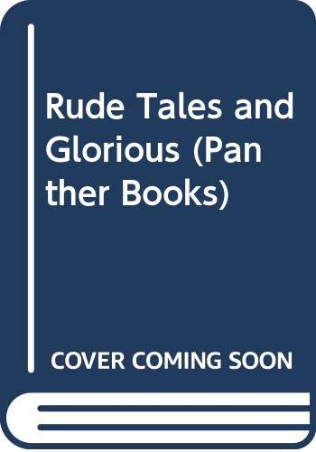 9780586061015: Rude Tales and Glorious (Panther Books)