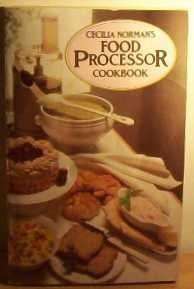 9780586063415: Cecilia Norman's Food Processor Cookbook (Panther Books)