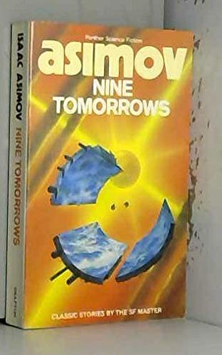 Nine Tomorrows: Tales of the Near Future (0586064192) by Isaac Asimov