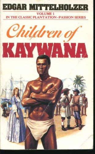 Children of Kaywana (Kaywama series): Mittelholzer, Edgar