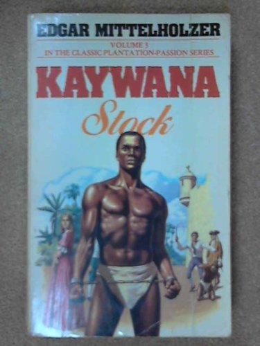 Kaywana Stock (Kaywana series): Edgar Mittelholzer