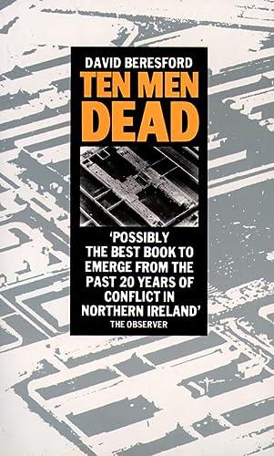 9780586065334: Ten Men Dead: Story of the 1981 Irish Hunger Strike