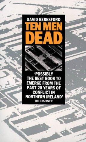 Ten Men Dead (Paperback): David Beresford