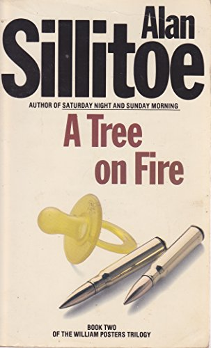 A Tree on Fire (The William Posters Trilogy) (9780586065686) by Alan Sillitoe