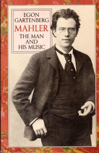 Mahler: the man and his music.: GARTENBERG, EGON.