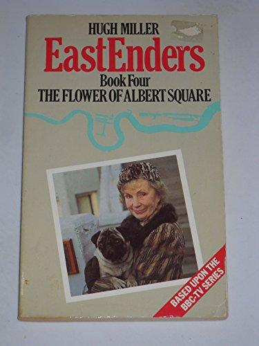 The Eastenders: The Flower of Albert Square: Miller, Hugh