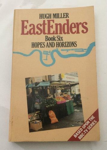 The Eastenders: Hopes and Horizon Bk. 6: Miller, Hugh