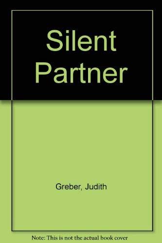 Silent Partner: Greber, Judith