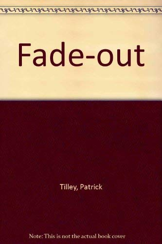 Fade-out: Tilley, Patrick