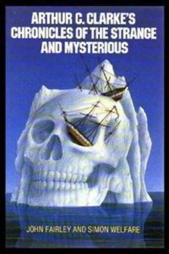 9780586069721: Arthur C.Clarke's Chronicles of the Strange and Mysterious