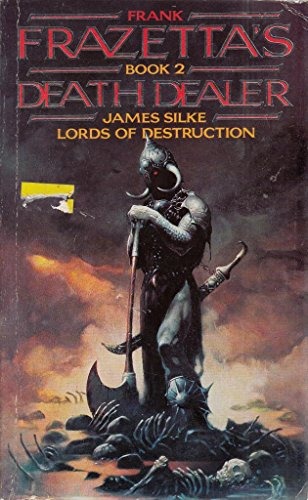 Lords of Destruction (Frank Frazetta's death dealer series) (0586070184) by James Silke