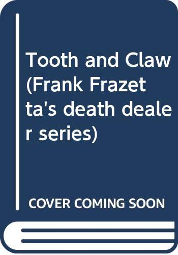 9780586070192: Tooth and Claw (Frank Frazetta's death dealer series)