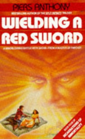 9780586070932: Wielding a Red Sword (Incarnations of Immortality Ser., Bk. 4)