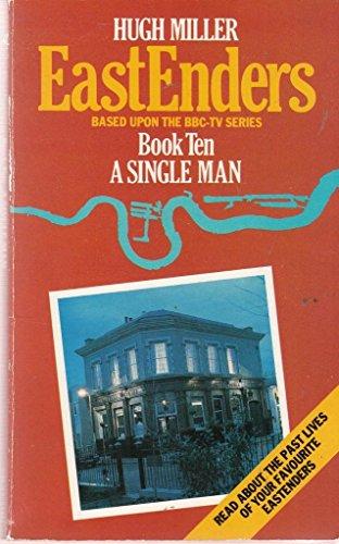 The Eastenders: A Single Man Bk. 10: Miller, Hugh