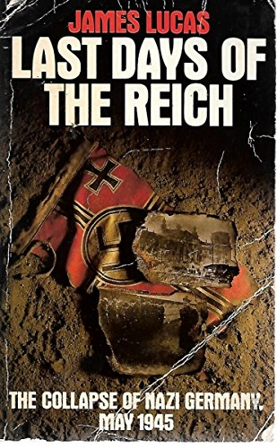 9780586072431: Last Days of the Reich: Collapse of Nazi Germany, May 1945
