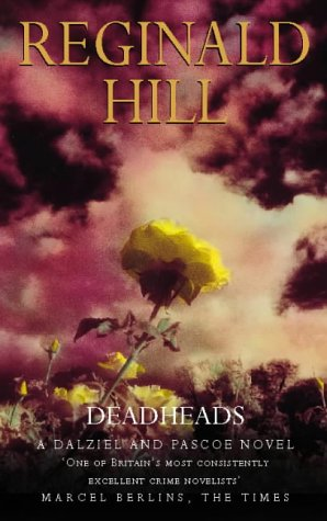9780586072523: Deadheads (Dalziel & Pascoe Novel)