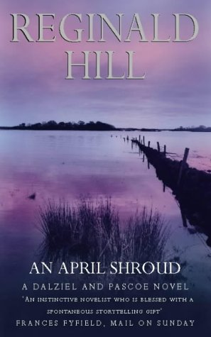9780586072615: An April Shroud: A Dalziel and Pascoe Novel (Dalziel & Pascoe Novel)